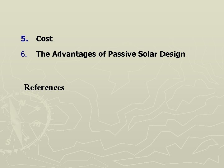 5. Cost 6. The Advantages of Passive Solar Design References