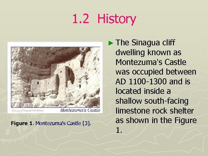 1. 2 History ► The Figure 1. Montezuma's Castle [3]. Sinagua cliff dwelling known