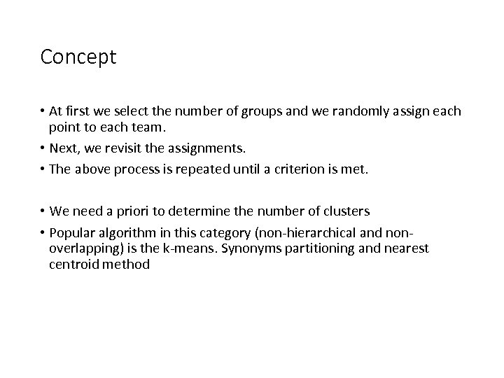 Concept • At first we select the number of groups and we randomly assign