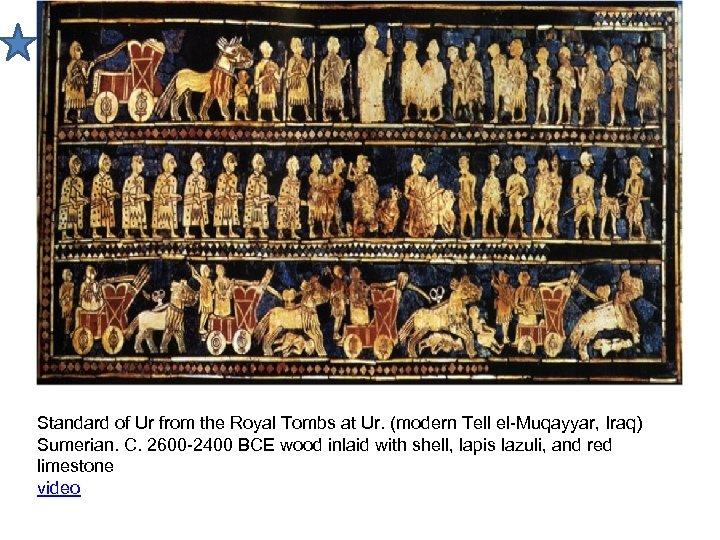Standard of Ur from the Royal Tombs at Ur. (modern Tell el-Muqayyar, Iraq) Sumerian.