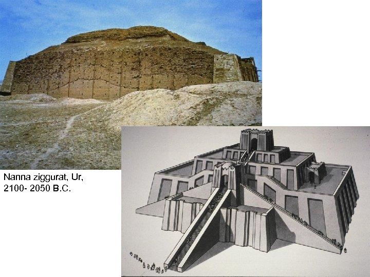 Nanna ziggurat, Ur, 2100 - 2050 B. C.