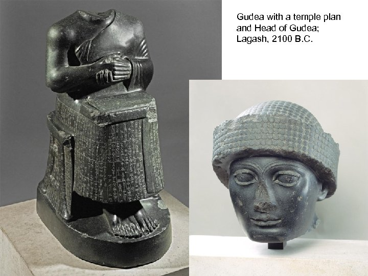 Gudea with a temple plan and Head of Gudea; Lagash, 2100 B. C.