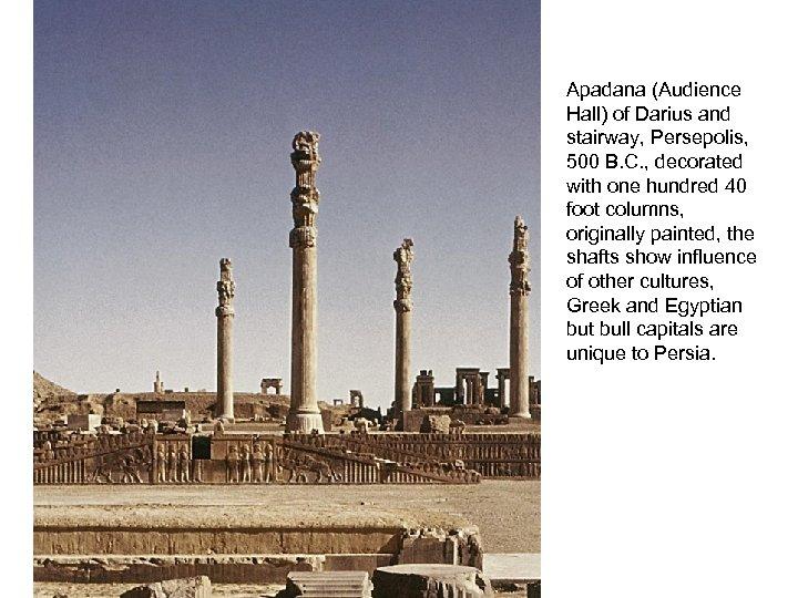 Apadana (Audience Hall) of Darius and stairway, Persepolis, 500 B. C. , decorated with