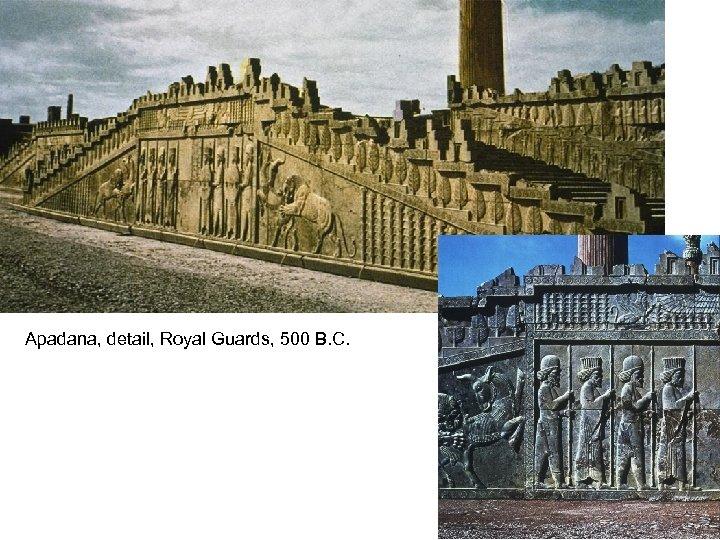 Apadana, detail, Royal Guards, 500 B. C.