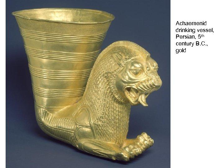 Achaemenid drinking vessel, Persian, 5 th century B. C. , gold