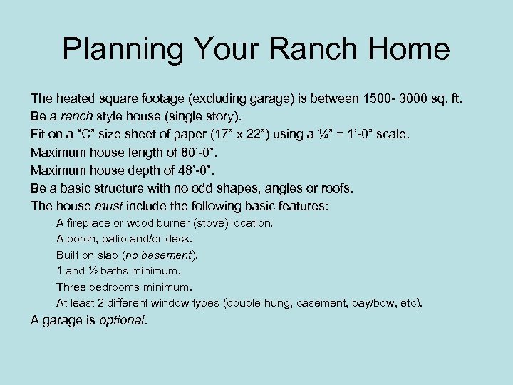 Planning Your Ranch Home The heated square footage (excluding garage) is between 1500 -