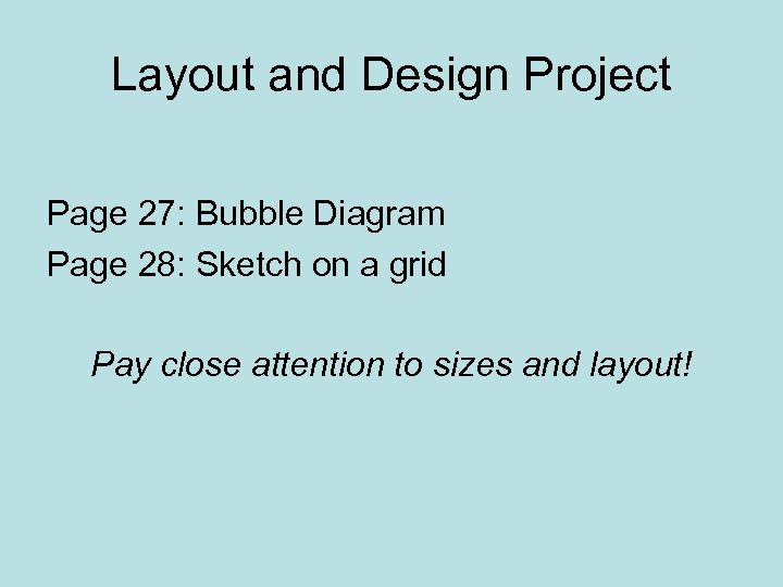 Layout and Design Project Page 27: Bubble Diagram Page 28: Sketch on a grid