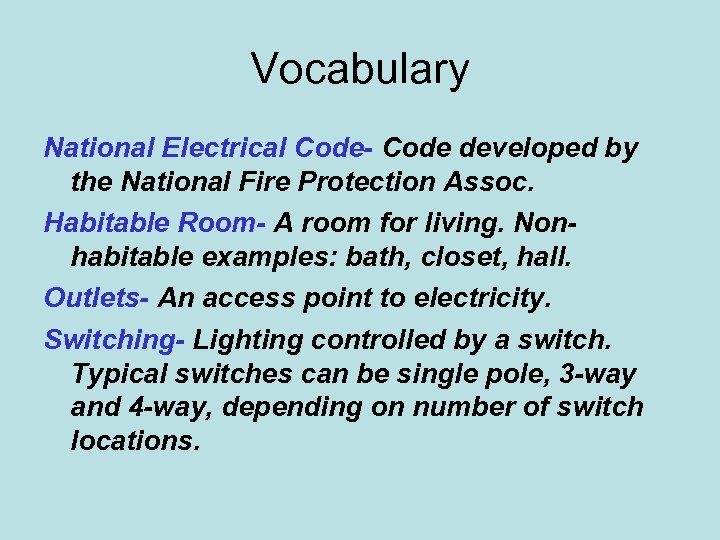 Vocabulary National Electrical Code- Code developed by the National Fire Protection Assoc. Habitable Room-