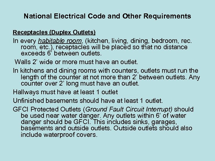 National Electrical Code and Other Requirements Receptacles (Duplex Outlets) In every habitable room, (kitchen,