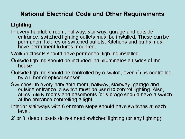 National Electrical Code and Other Requirements Lighting In every habitable room, hallway, stairway, garage