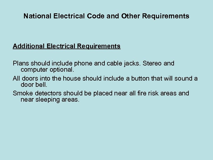 National Electrical Code and Other Requirements Additional Electrical Requirements Plans should include phone and