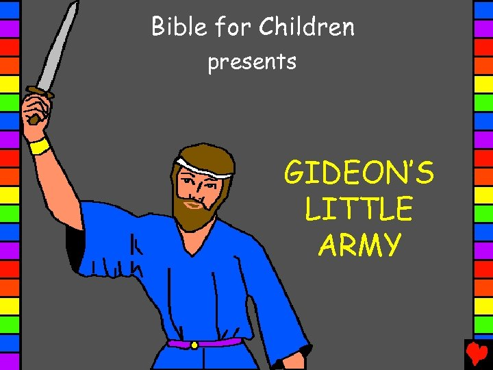 Bible for Children presents GIDEON'S LITTLE ARMY