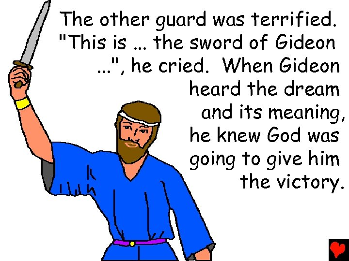 The other guard was terrified.