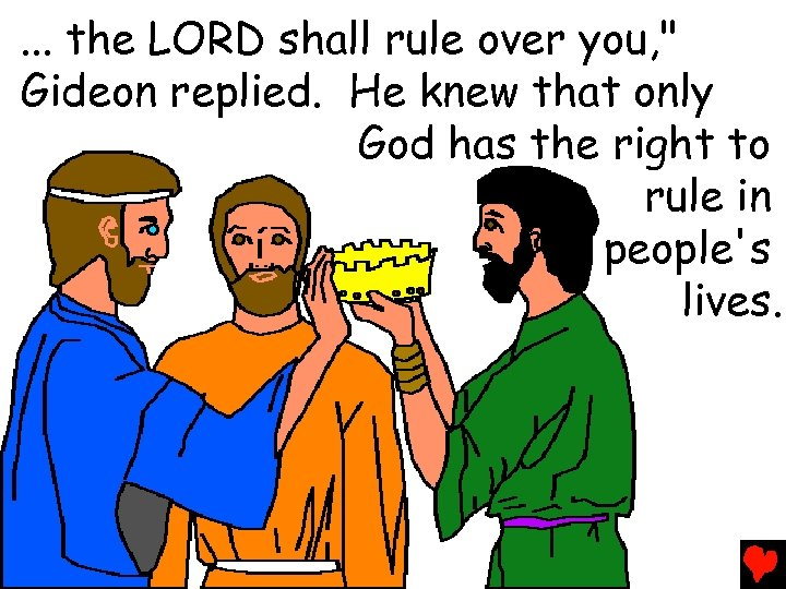 . . . the LORD shall rule over you,