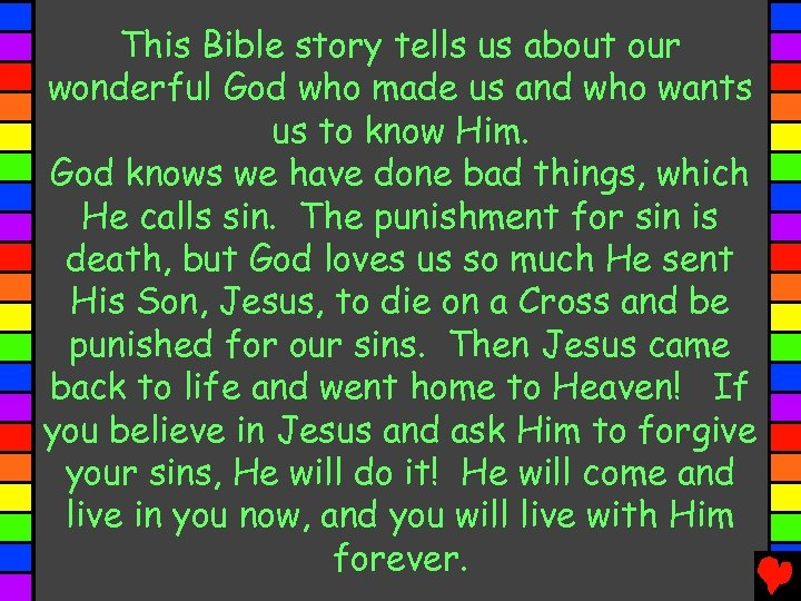 This Bible story tells us about our wonderful God who made us and who