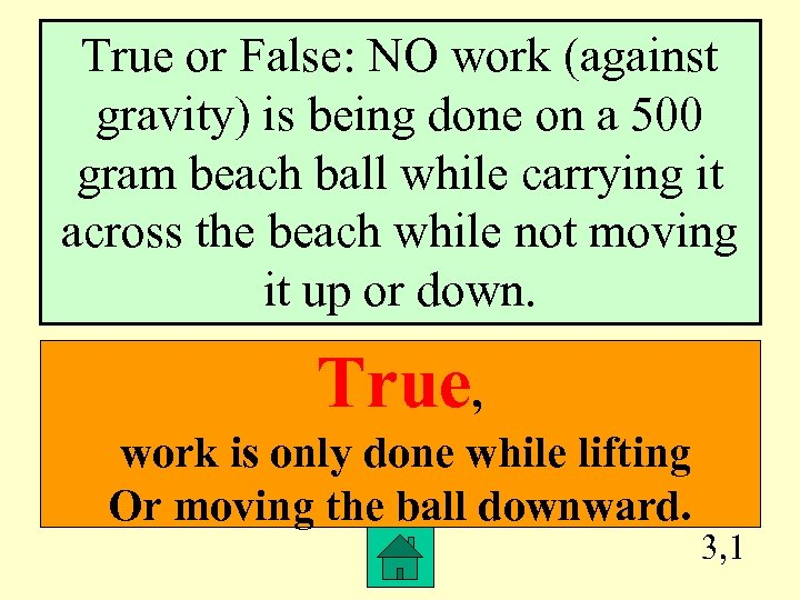 True or False: NO work (against gravity) is being done on a 500 gram