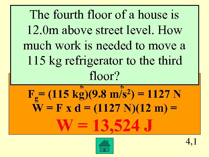 The fourth floor of a house is 12. 0 m above street level. How