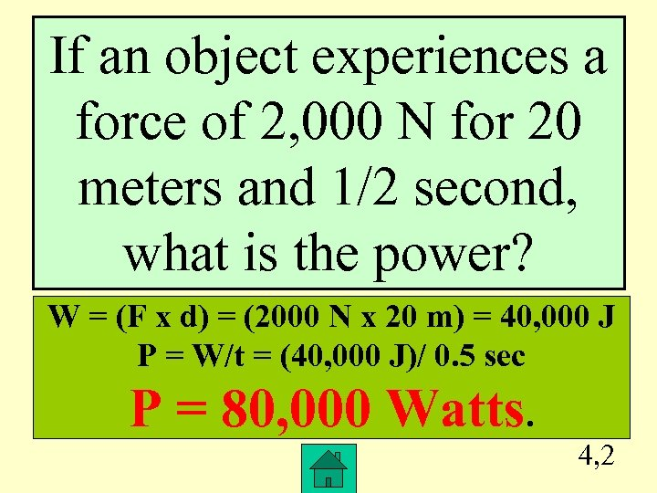 If an object experiences a force of 2, 000 N for 20 meters and