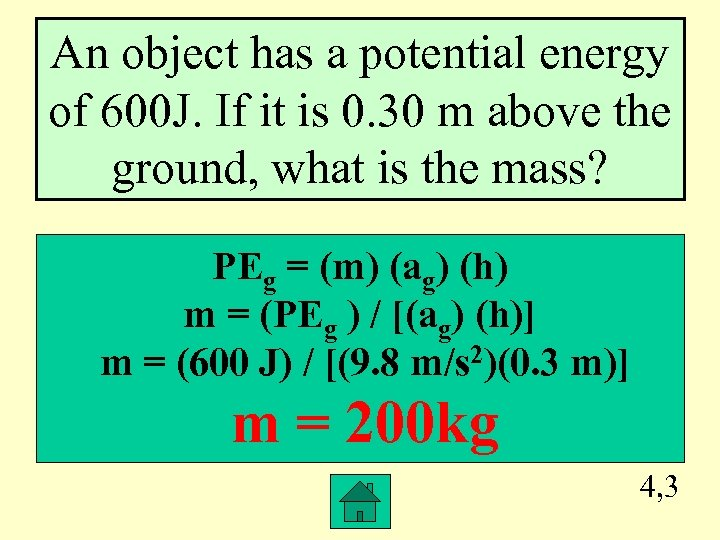 An object has a potential energy of 600 J. If it is 0. 30