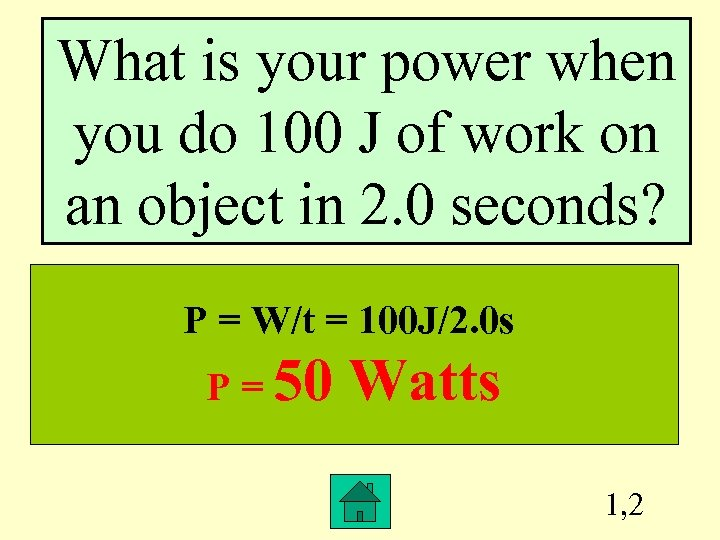 What is your power when you do 100 J of work on an object