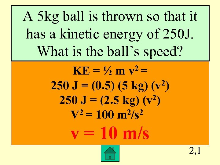 A 5 kg ball is thrown so that it has a kinetic energy of