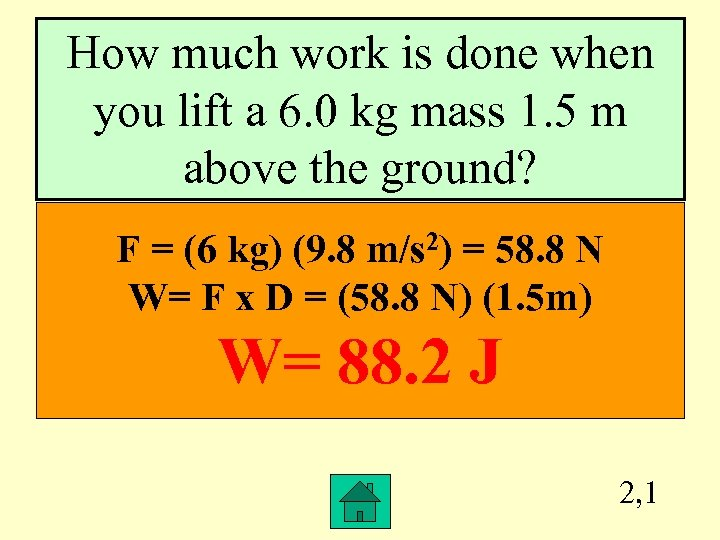 How much work is done when you lift a 6. 0 kg mass 1.