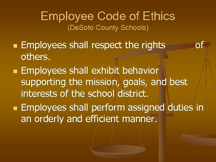 Employee Code of Ethics (De. Soto County Schools) n n n Employees shall respect