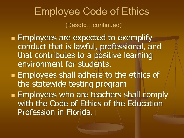 Employee Code of Ethics (Desoto…continued) n n n Employees are expected to exemplify conduct