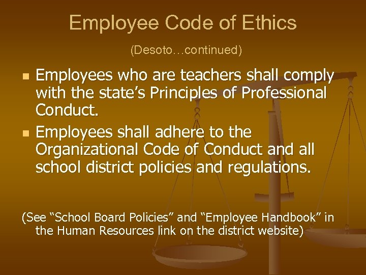 Employee Code of Ethics (Desoto…continued) n n Employees who are teachers shall comply with