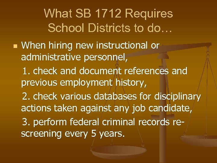 What SB 1712 Requires School Districts to do… When hiring new instructional or administrative