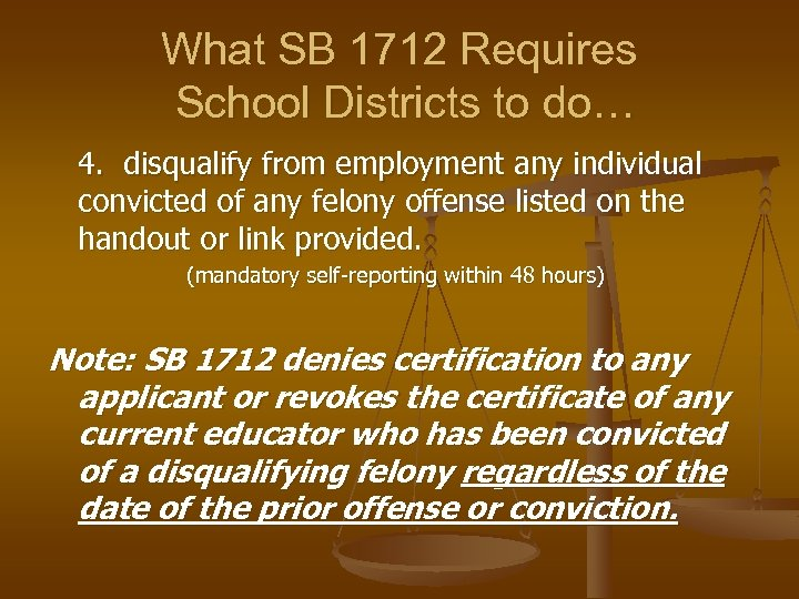What SB 1712 Requires School Districts to do… 4. disqualify from employment any individual