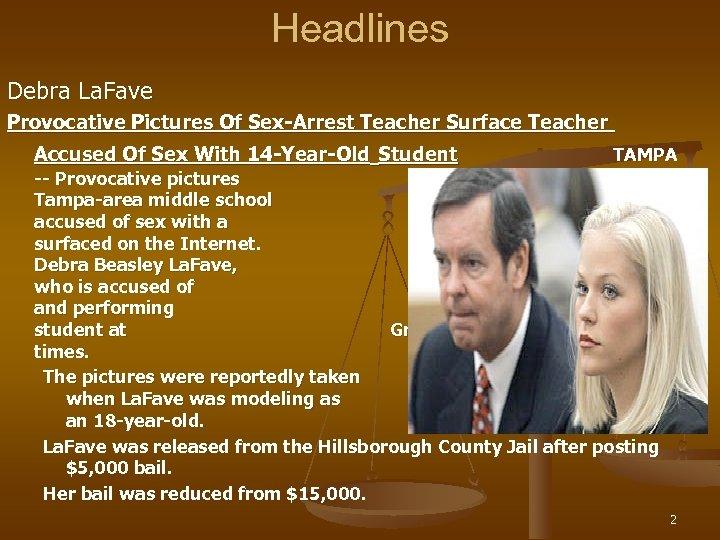 Headlines Debra La. Fave Provocative Pictures Of Sex-Arrest Teacher Surface Teacher Accused Of Sex