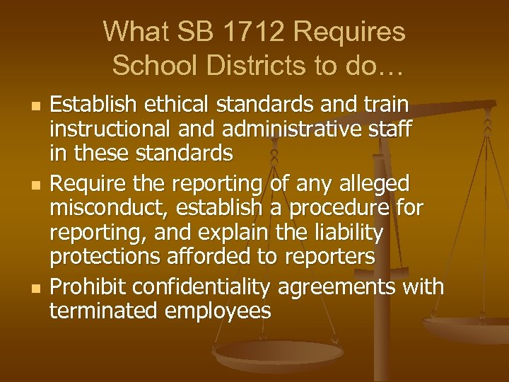 What SB 1712 Requires School Districts to do… n n n Establish ethical standards