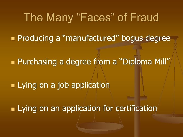 """The Many """"Faces"""" of Fraud n Producing a """"manufactured"""" bogus degree n Purchasing a"""