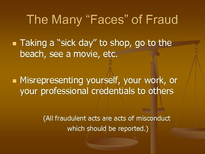 """The Many """"Faces"""" of Fraud n n Taking a """"sick day"""" to shop, go"""