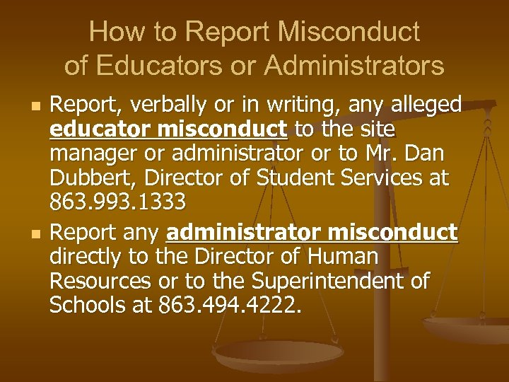 How to Report Misconduct of Educators or Administrators n n Report, verbally or in
