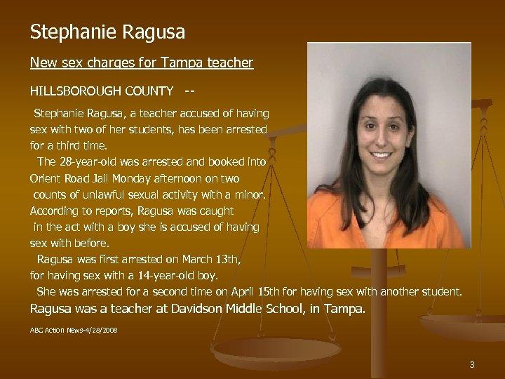 Stephanie Ragusa New sex charges for Tampa teacher HILLSBOROUGH COUNTY -- Stephanie Ragusa, a