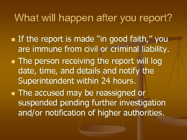 What will happen after you report? n n n If the report is made