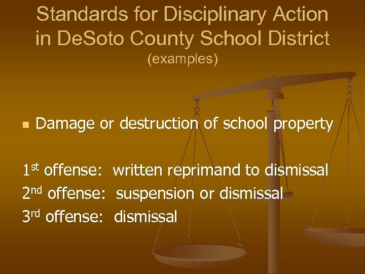 Standards for Disciplinary Action in De. Soto County School District (examples) n Damage or