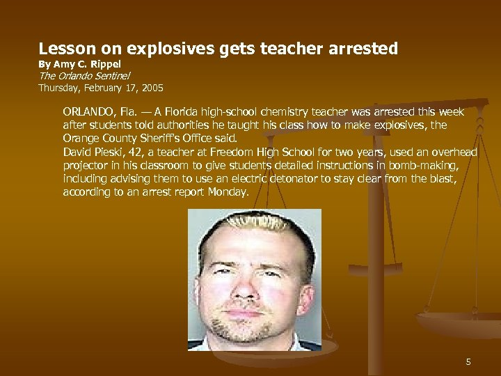 Lesson on explosives gets teacher arrested By Amy C. Rippel The Orlando Sentinel Thursday,
