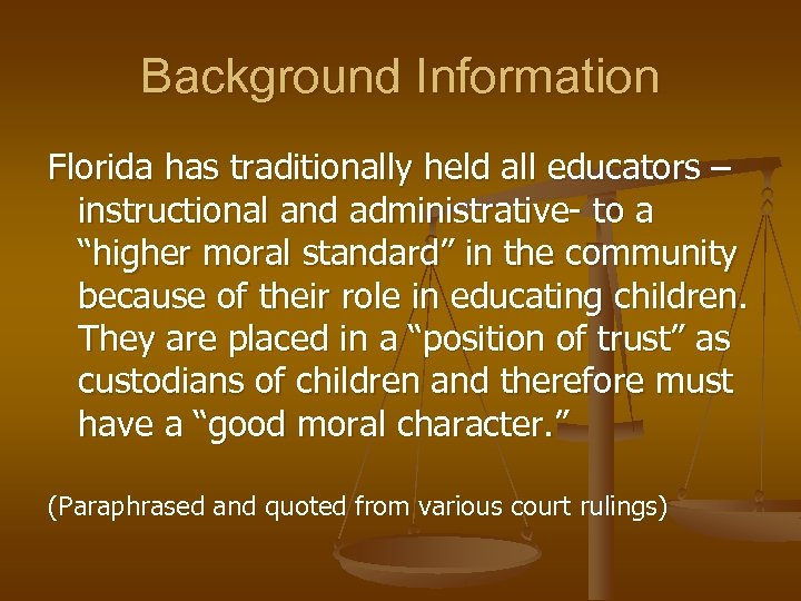 Background Information Florida has traditionally held all educators – instructional and administrative- to a