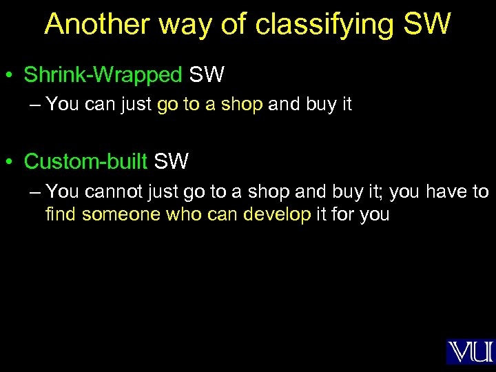 Another way of classifying SW • Shrink-Wrapped SW – You can just go to