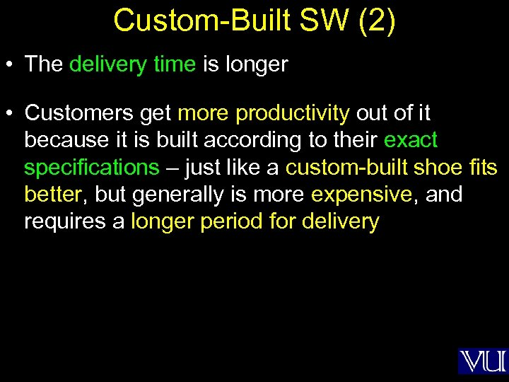 Custom-Built SW (2) • The delivery time is longer • Customers get more productivity
