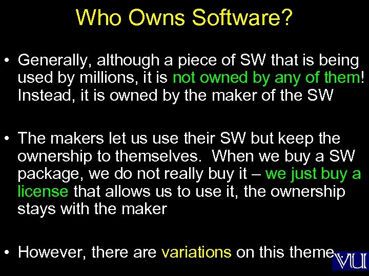 Who Owns Software? • Generally, although a piece of SW that is being used