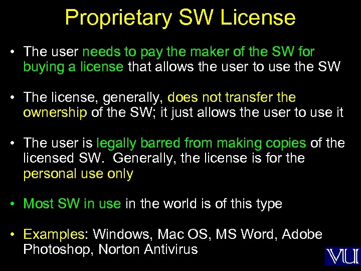 Proprietary SW License • The user needs to pay the maker of the SW