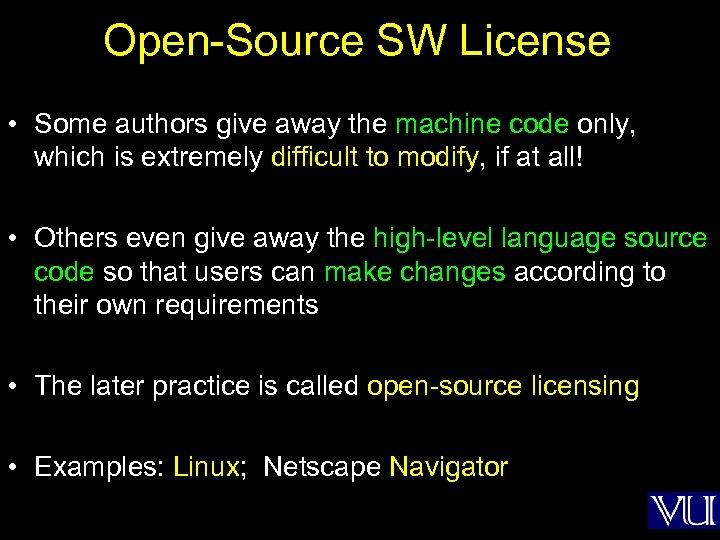 Open-Source SW License • Some authors give away the machine code only, which is