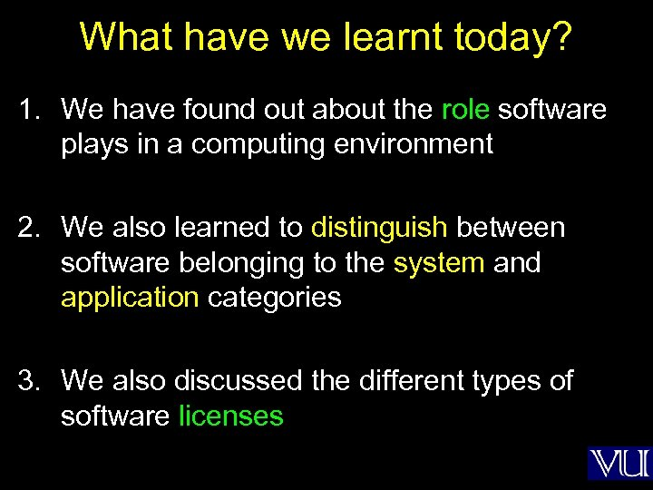 What have we learnt today? 1. We have found out about the role software