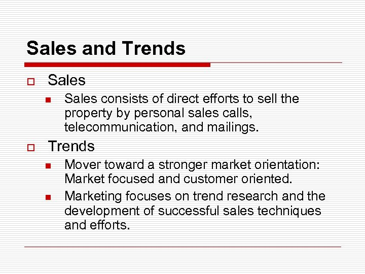 Sales and Trends o Sales n o Sales consists of direct efforts to sell