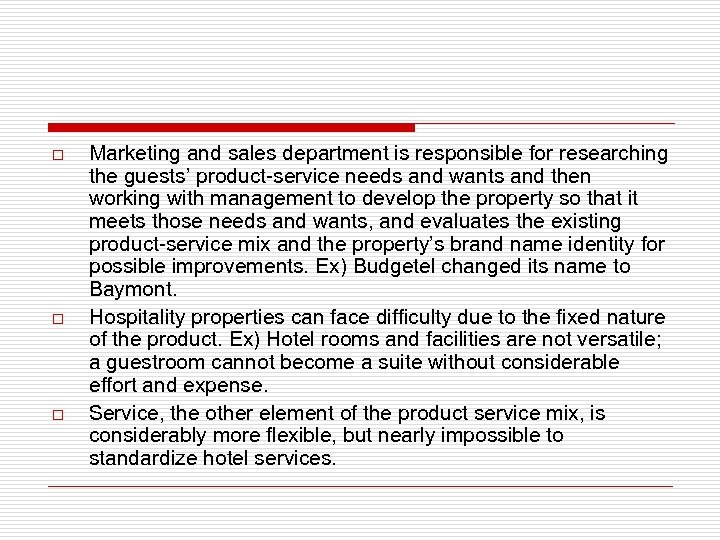 o o o Marketing and sales department is responsible for researching the guests' product-service