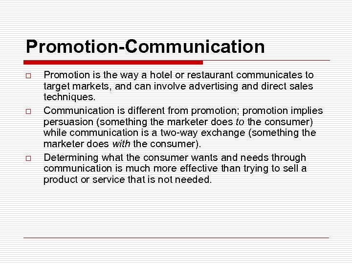 Promotion-Communication o o o Promotion is the way a hotel or restaurant communicates to